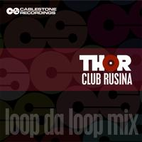 Thor - Club Rusina (Loop Da Loop Mix)