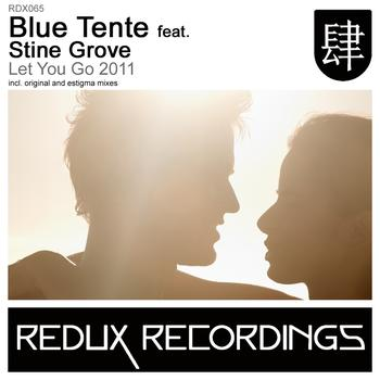 Blue Tente Feat. Stine Grove - Let You Go 2011