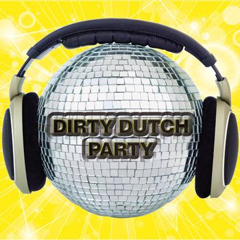 Various Artists - Dirty Dutch Party