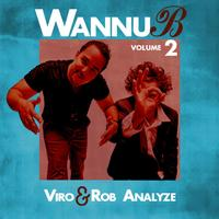 Viro & Rob Analyze - WannuB Volume 2
