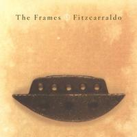 The Frames - Fitzcarraldo (DeLuxe [Explicit])