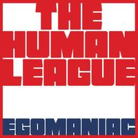 The Human League - Egomaniac