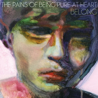 The Pains Of Being Pure At Heart - Belong (Explicit)