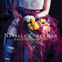 Natalia Zukerman - Gas Station Roses