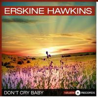 ERSKINE HAWKINS - Don't Cry Baby