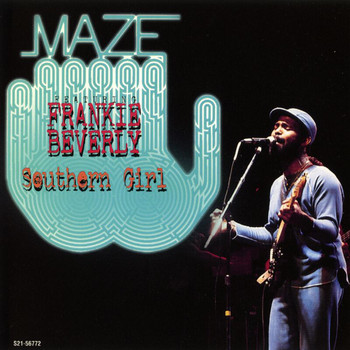 Maze feat. Frankie Beverly - Southern Girl