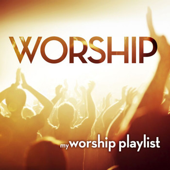 Various Artists - My Worship Playlist