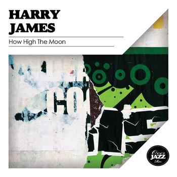 Harry James - How High the Moon