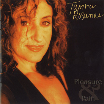 Tamra Rosanes - Pleasure & Pain