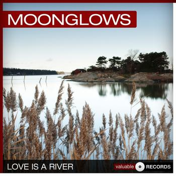 Moonglows - Love Is a River