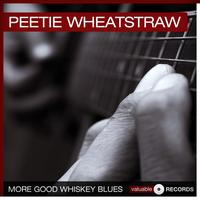 Peetie Wheatstraw - More Good Whiskey Blues