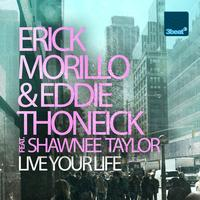 Eddie Thoneick / Shawnee Taylor / Erick Morillo - Live Your Life