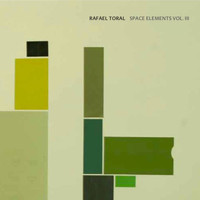 Rafael Toral - Space Elements Vol. III