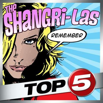 The Shangri-Las - Top 5 - The Shangri-Las