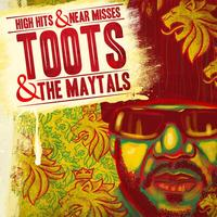 Toots And The Maytals - High Hits & Near Misses