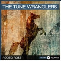 The Tune Wranglers - Rodeo Rose