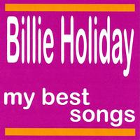 Billie Holiday - Billie Holiday : My Best Songs
