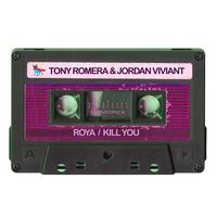 Tony Romera, Jordan Viviant - Roya / Kill You
