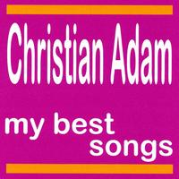Christian adam - Christian Adam : My Best Songs