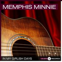 Memphis Minnie - In My Girlish Days