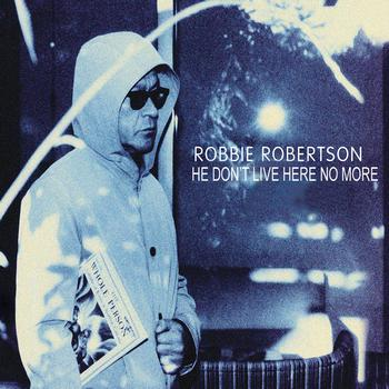 Robbie Robertson - He Don't Live Here No More (Radio Edit)