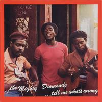 The Mighty Diamonds - Tell Me Whats Wrong