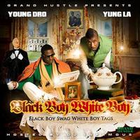 Young Dro - Black Boy Swag, White Boy Tags