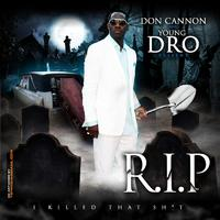 Young Dro - Don Cannon & Young Dro Present R.I.P.