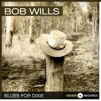 Bob Wills - Blues for Dixie