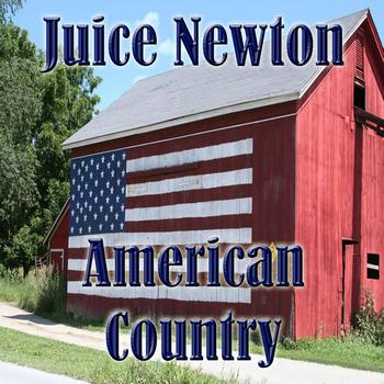 Juice Newton - American Country