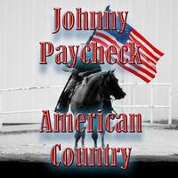 Johnny Paycheck - American Country - Johnny Paycheck