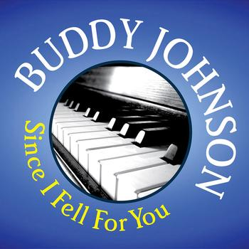 Buddy Johnson - Buddy Johnson: Since I Fell For You