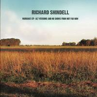 Richard Shindell - Maraina's EP: Alt Versions and No Shows from Not Far Now