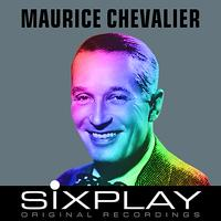 Maurice Chevalier - Six Play: Maurice Chevalier (Remastered) - EP