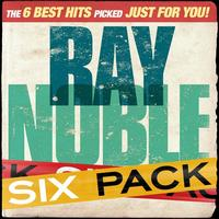 Ray Noble - Six Pack: Ray Noble - EP