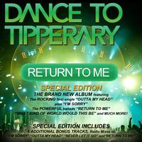 Dance To Tipperary - Return To Me (Album Special Edition)