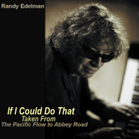 Randy Edelman - If I Could Do That (Digital Single)