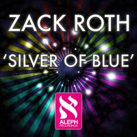 Zack Roth - Silver Of Blue