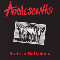 Adolescents - Brats In Battalions