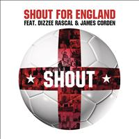 Shout For England Feat. Dizzee Rascal & James Corden - Shout