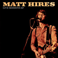 Matt Hires - Live Sessions EP
