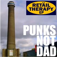 Punks Not Dad - Retail Therapy EP (Explicit)