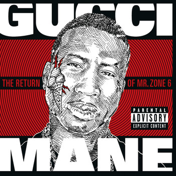 Gucci Mane - The Return of Mr. Zone 6 (Explicit)