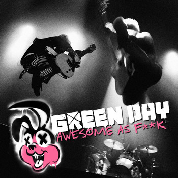 Green Day - Awesome as Fuck (Explicit)