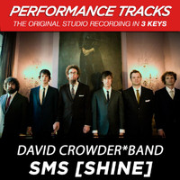David Crowder Band - SMS (Shine) (Performance Tracks)