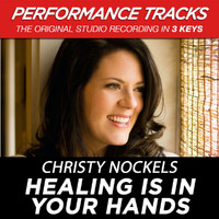 Christy Nockels - Healing Is In Your Hands (Performance Tracks)