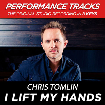 Chris Tomlin - I Lift My Hands (Performance Tracks)