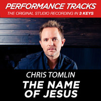 Chris Tomlin - The Name Of Jesus (Performance Tracks) - EP