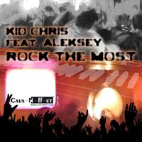 Kid Chris - Rock the Most