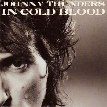 Johnny Thunders - In Cold Blood